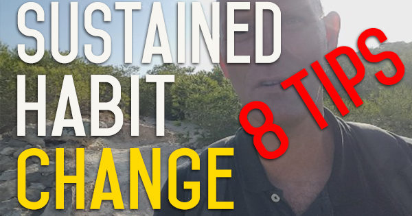 8 Tips for Sustained Habit Change