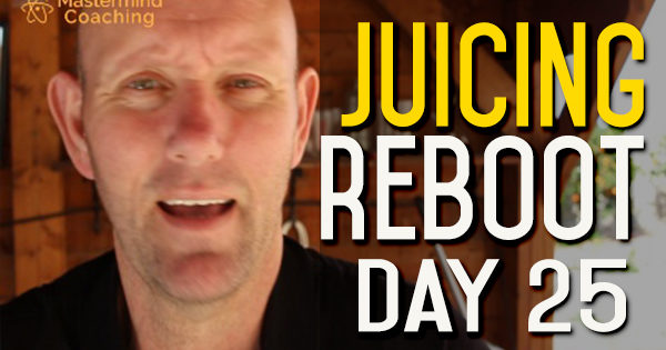 Juice Reboot Day 25 - How Does Juicing Fit Into a Healthy Lifestyle?